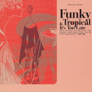 Funky & Tropical-It`s Too Late