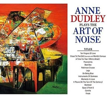 Anne Dudley Plays The Art Of Noise
