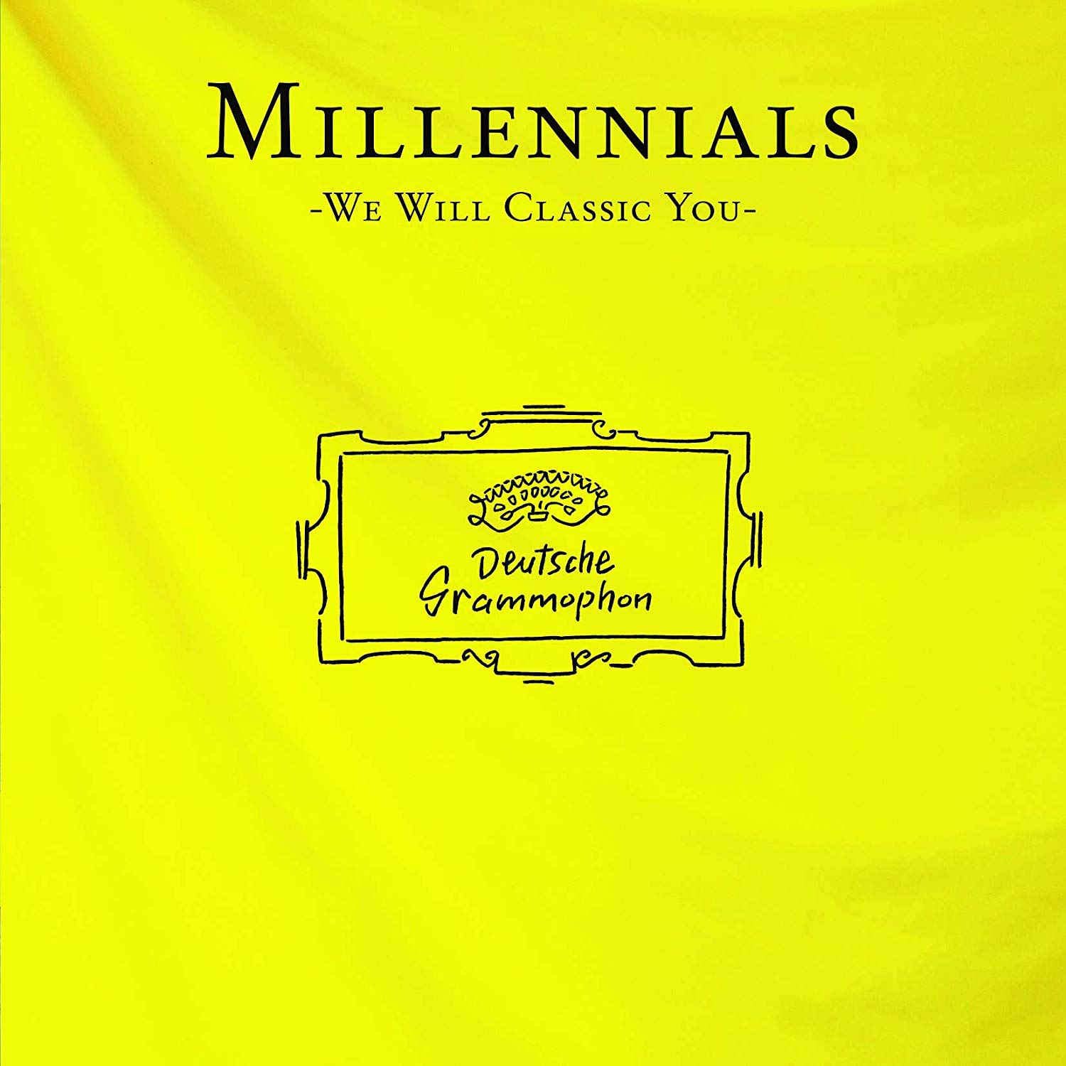 MILLENNIALS -WE WILL CLASSIC YOU-